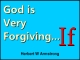 God is Very Forgiving... If