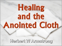 Listen to Healing and the Anointed Cloth