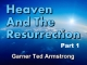 Heaven And The Resurrection - Part 1