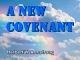 Hebrews Series 10 - A New Covenant