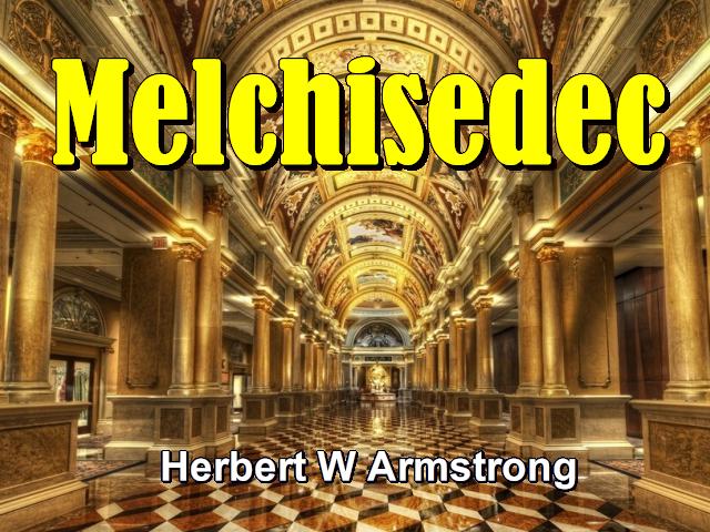 Hebrews Series 06 - Melchisedec - The World Tomorrow Radio