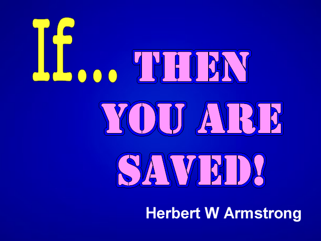 If... Then You Are Saved!