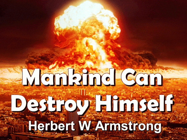 Mankind Can Destroy Himself