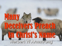 Listen to Many Deceivers Preach in Christ's Name