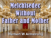 Listen to Melchisedec - Without Father and Mother