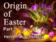 Origin of Easter - Part 3