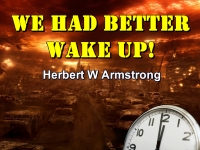 Listen to Outline of Prophecy 19 - We Had Better Wake Up!