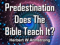Listen to Predestination - Does The Bible Teach It?