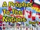 Outline of Prophecy 03 - A Prophet To The Nations - Part 1