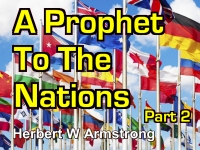 Listen to Outline of Prophecy 04 - A Prophet To The Nations - Part 2