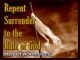 Repent - Surrender to the Rule of God