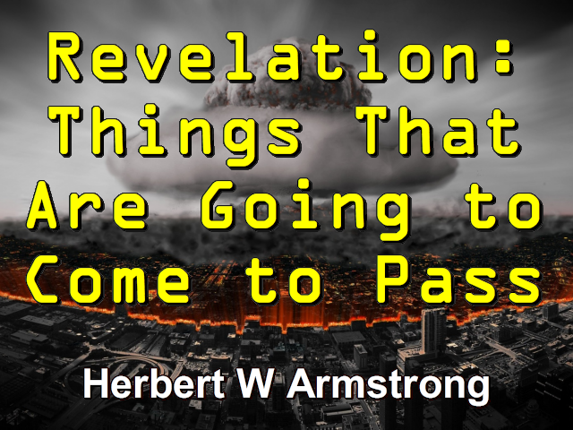 Revelation: Things That Are Going to Come to Pass