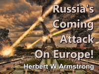 Listen to Outline of Prophecy 13 - Russia's Coming Attack On Europe!