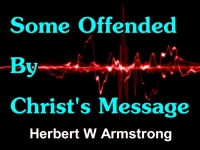 Listen to Some Offended By Christ's Message