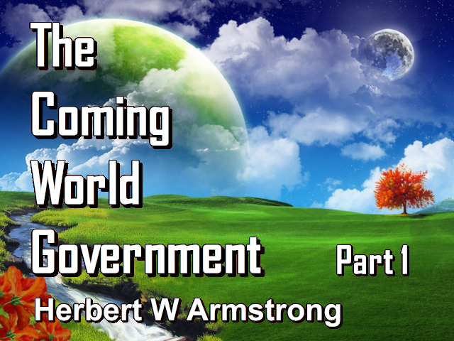 The Coming World Government - Part 1