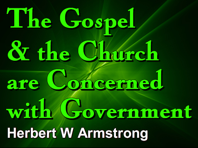 The Gospel and the Church are Concerned with Government