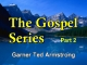The Gospel Series - Part 2