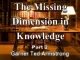 The Missing Dimension in Knowledge - Part 2