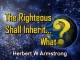 The Righteous Shall Inherit... What?