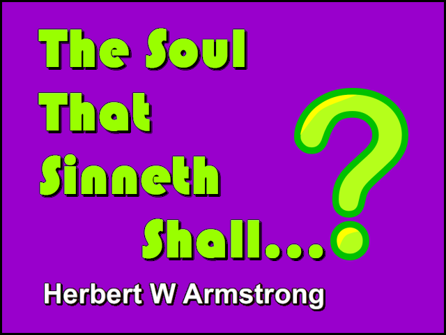 The Soul That Sinneth Shall...?
