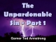 The Unpardonable Sin - Part 1