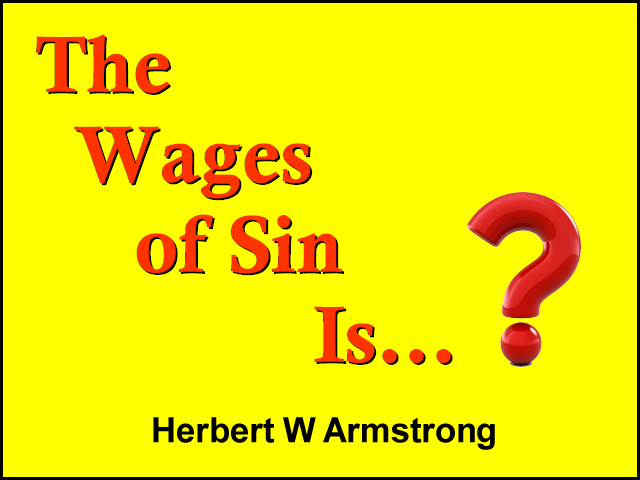 The Wages of Sin Is...?