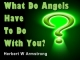 What Do Angels Have To Do With You?