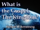 What is the Gospel, The Kingdom?