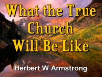 Listen to What the True Church Will Be Like