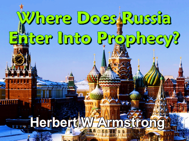 Outline of Prophecy 14 - Where Does Russia Enter Into Prophecy?
