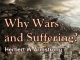 Why Wars and Suffering?