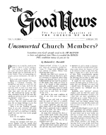 Unconverted Church Members? Good News Magazine January 1955 Volume: Vol V, No. 1