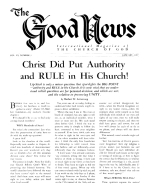 Christ Did Put Authority and RULE in His Church! Good News Magazine January 1957 Volume: Vol VI, No. 1