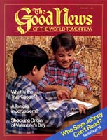 Making the Bible Work for You Good News Magazine February 1985 Volume: VOL. XXXII, NO. 2