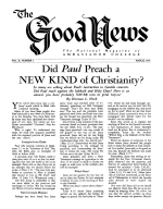 Did Paul Preach a NEW KIND of Christianity? Good News Magazine March 1952 Volume: Vol II, No. 3