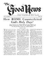 How ROME Counterfeited Gods Holy Days! Good News Magazine April 1958 Volume: Vol VII, No. 4
