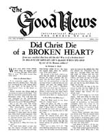 Did Christ Die of a BROKEN HEART? Good News Magazine April 1959 Volume: Vol VIII, No. 4