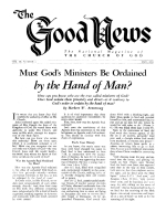 Must God's Ministers Be Ordained by the Hand of Man? Good News Magazine May 1954 Volume: Vol IV, No. 4