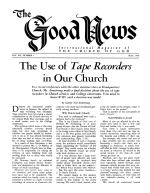 The Use of Tape Recorders in Our Church Good News Magazine May 1958 Volume: Vol VII, No. 5