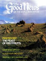 What Does Pentecost Mean to You? Good News Magazine May 1982 Volume: VOL. XXIX, NO. 5