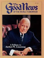 Herbert W. Armstrong, 1892-1986 Good News Magazine May 1986 Volume: Vol XXXIII, No. 5