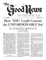 How YOU Could Commit the UNPARDONABLE Sin! Good News Magazine June-July 1954 Volume: Vol IV, No. 5