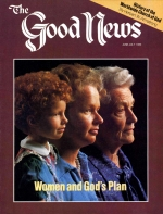Women and God's Plan Good News Magazine June-July 1980 Volume: VOL. XXVII, NO. 6 Issue: ISSN 0432-0816
