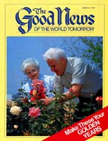 Make These Your Golden Years Good News Magazine June-July 1984 Volume: VOL. XXXI, NO. 6