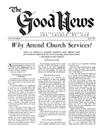 Why Attend Church Services? Good News Magazine July 1961 Volume: Vol X, No. 7