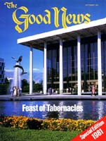 How the Feast of Tabernacles Pictures God's Family Good News Magazine September 1981 Volume: Vol XXVIII, No. 8 Issue: ISSN 0432-0816