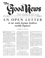 AN OPEN LETTER to our newly begotten brethren recently baptized Good News Magazine October 1957 Volume: Vol VI, No. 10