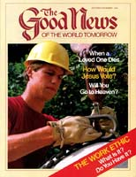 What the World Needs Now Is Hope Good News Magazine October-November 1984 Volume: VOL. XXXI, NO. 9