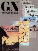 But Where Is God's Work Today? Good News Magazine November 1973 Volume: Vol XXII, No. 4