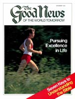 In Pursuit of Spiritual Excellence Good News Magazine December 1984 Volume: VOL. XXXI, NO. 10